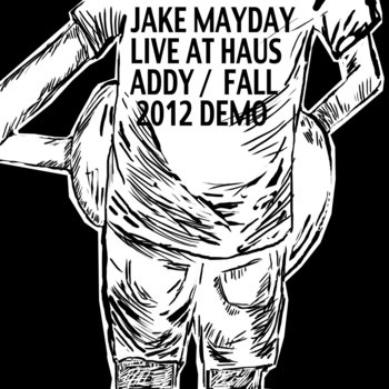 Live at Haus Addy / Fall 2012 Demo cover art