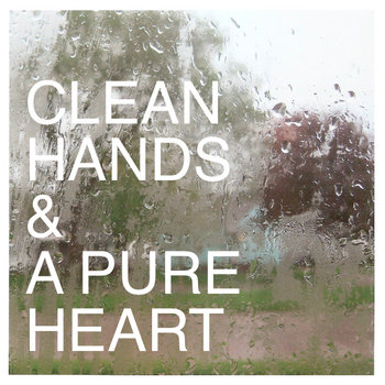 Clean Hands & A Pure Heart cover art