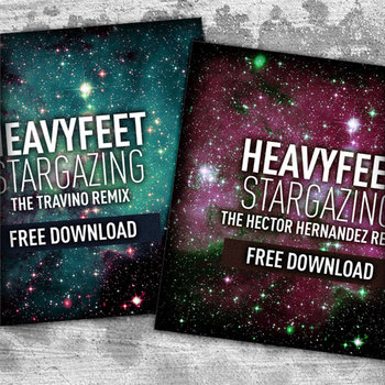 Heavyfeet Stargazing - Travino & Hector Hernandez Remixes cover art