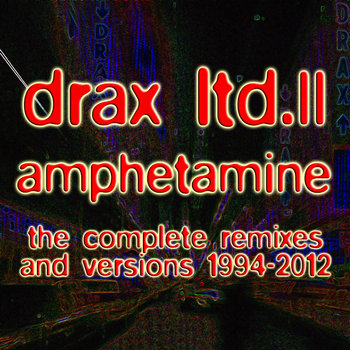 DRAX LTD. II - AMPHETAMINE
