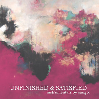 Unfinished & Satisfied cover art