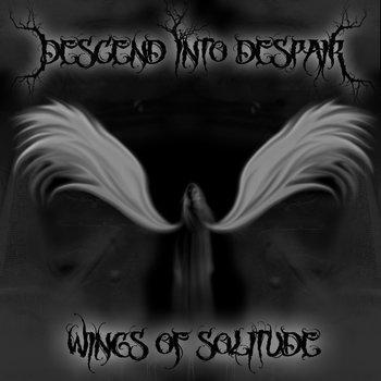 Descend into Despair - Wings of Solitude