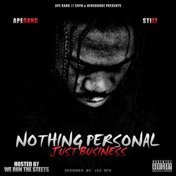 Stizz - Nothing Personal Just Business (Hosted By WeRunTheStreets) cover art