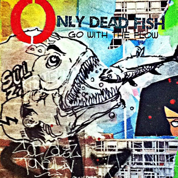 Only Dead Fish Go with the Flow cover art