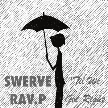 Swerve & Rav.P - 'Til We Get Right (prod. Rav.P) cover art