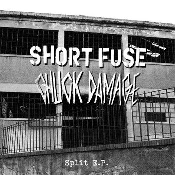 Short Fuse/Chuck Damage - Split 7&quot; cover art