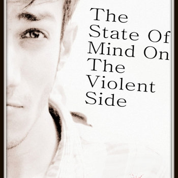 The State of Mind on the Violent Side (2013) cover art
