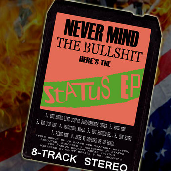 Never Mind The Bullshit: Here's The Status EP (8-Track Stereo) cover art