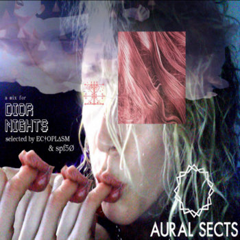 AURAL SECTS - a mix for Dior Nights cover art