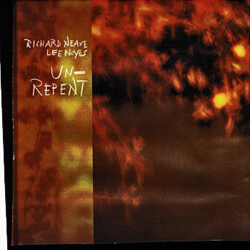 Richard Neave & Lee Noyes Un-Repent cover art