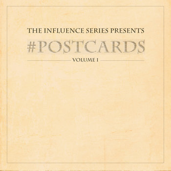 The Influence Series Presents #Postcards Vol I cover art