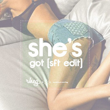 She's Got (SFT Edit) cover art