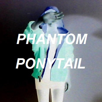 PHANTOM PONYTAIL cover art