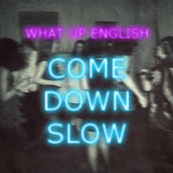 Come Down Slow cover art
