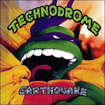 TECHNODROME - earthquake (Metraton Productions) cover art