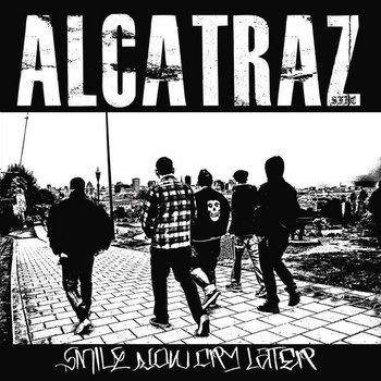 Alcatraz - Smile Now Cry Later cover art