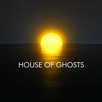 HOUSE OF GHOSTS cover art