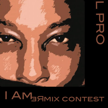 L PRO - I Am / Remix Contest cover art