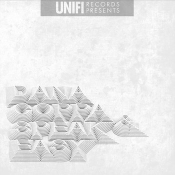 Dana Coppafeel &amp; SPEAK Easy (Uni-Fi Records Presents) cover art