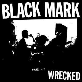 Black Mark - Wrecked 7&quot; cover art