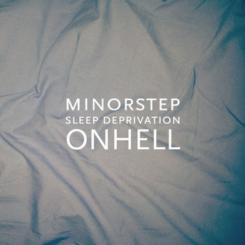 Sleep Deprivation - Minorstep/ONHELL cover art