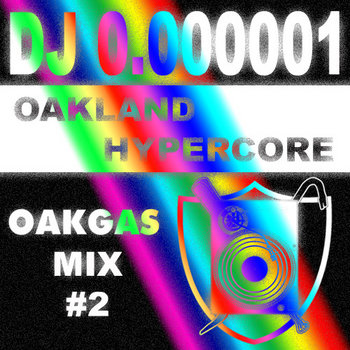 Oakland Hypercore (OAKGAS Mix #2) cover art