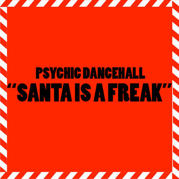 Santa Is A Freak cover art