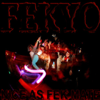 NICE AS FEK MATE cover art