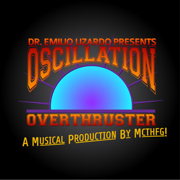 "Dr. Emilio Lizardo Presents ""Oscillation Overthruster"" cover art"