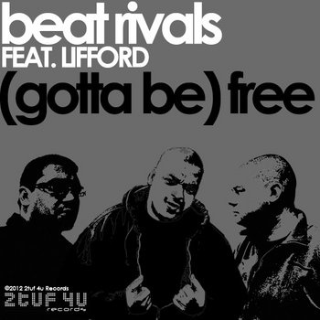 "Beat Rivals feat. Lifford (Gotta Be) ""Free"" cover art"