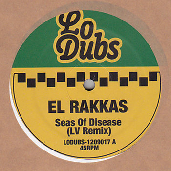 LODUBS-1209017 - El Rakkas - Seas of Disease/ I & I (LV / XI Remixes) cover art