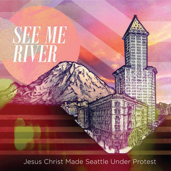 Jesus Christ Made Seattle Under Protest cover art