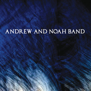Andrew and Noah Band cover art