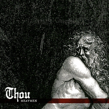 Thou – Heathen