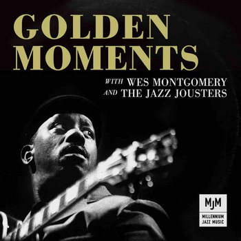 Golden Moments with Wes Montgomery & The Jazz Jousters cover art