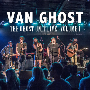 The Ghost Unit Live - Volume 1 cover art