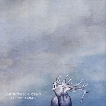 Christoph Schindling - A Dubby Summer