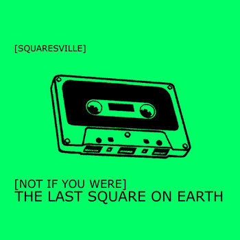 Not if you were the last square on earth cover art