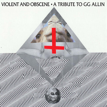 "IBB002 Violent & Obscene- A tribute to GG Allin 7"" cover art"