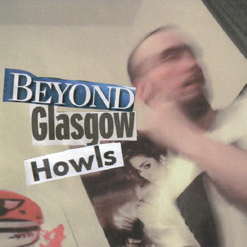 Beyond Glasgow Howls cover art