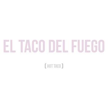 El Taco Del Fuego (hot taco) cover art