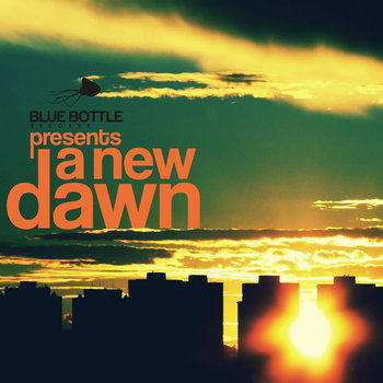Bluebottle Records Presents A New Dawn cover art