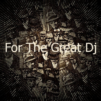 For the great dj cover art