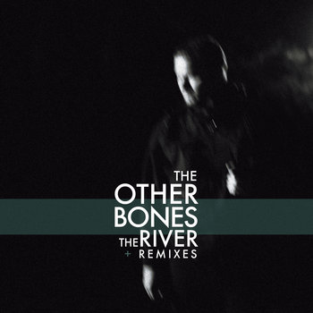 The River + Remixes EP cover art