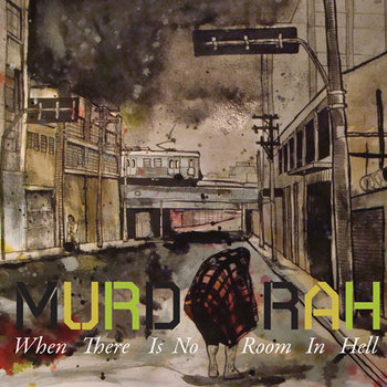 MURDARAH - When There Is No Room In Hell cover art
