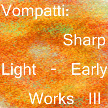 Sharp Light - Early Works III cover art