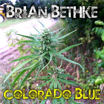 Colorado Blue (Marijuana Prohibition Song) cover art