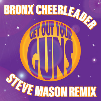 Get Out Your Guns (Steve Mason Remix) cover art