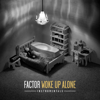 Factor - Woke Up Alone Instrumentals cover art