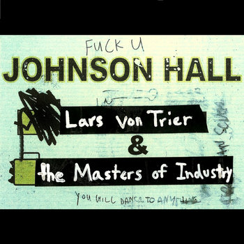 Fuck You Johnson Hall You Will Dance To Anything cover art